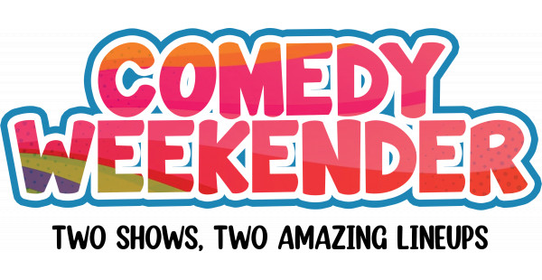 Comedy Weekender - Saturday